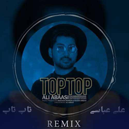 آهنگ ریمیکس علی عباسی تاپ تاپ